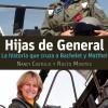 """""""Hijas de general: La historia que cruza a Bachelet y Matthei"""""""